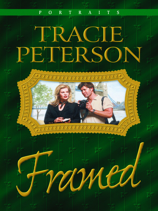 Title details for Framed by Tracie Peterson - Available