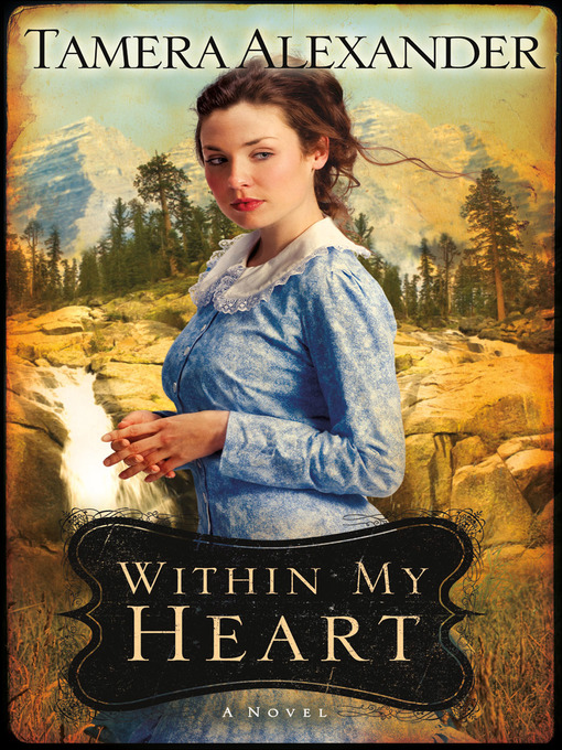 Title details for Within My Heart by Tamera Alexander - Wait list
