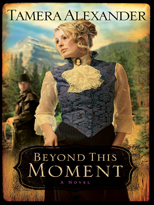 Title details for Beyond This Moment by Tamera Alexander - Available
