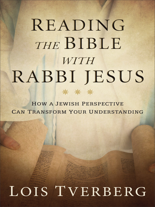 Title details for Reading the Bible with Rabbi Jesus by Lois Tverberg - Wait list