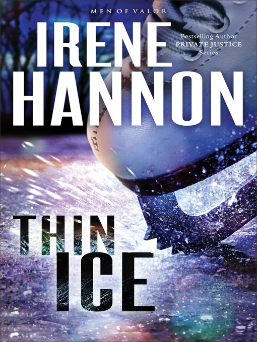 Title details for Thin Ice by Irene Hannon - Available