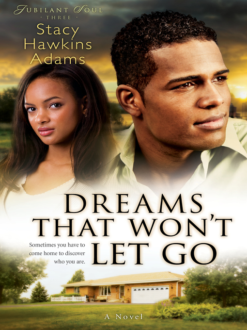Title details for Dreams That Won't Let Go by Stacy Hawkins Adams - Available