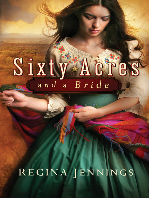 Title details for Sixty Acres and a Bride by Regina Jennings - Available