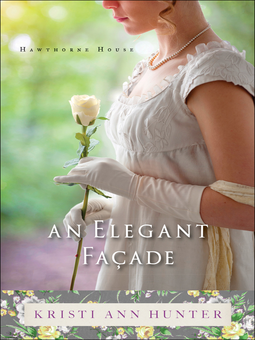 Title details for An Elegant Façade by Kristi Ann Hunter - Wait list