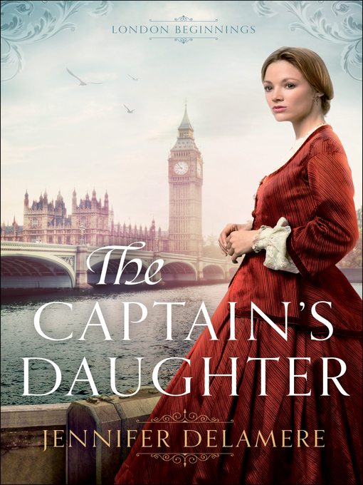 Title details for The Captain's Daughter by Jennifer Delamere - Available