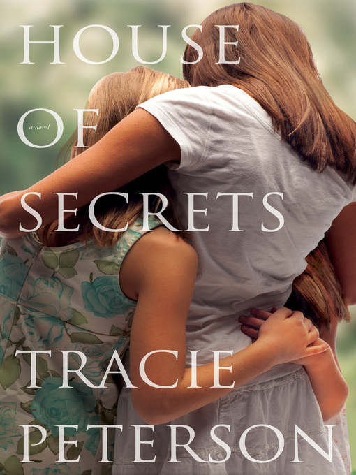 Title details for House of Secrets by Tracie Peterson - Available