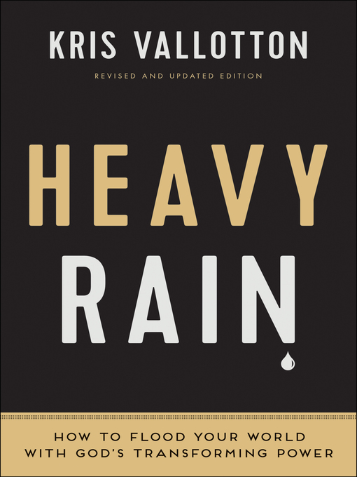Title details for Heavy Rain by Kris Vallotton - Available