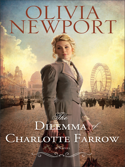 Title details for The Dilemma of Charlotte Farrow by Olivia Newport - Available