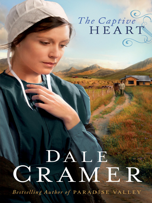 Title details for The Captive Heart by Dale Cramer - Available