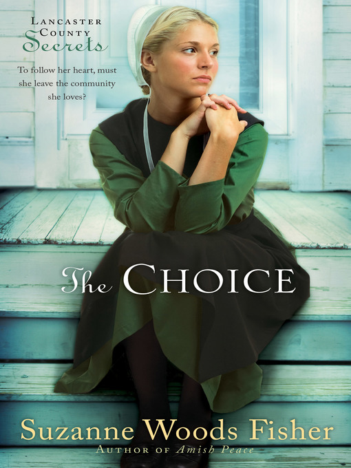 Title details for The Choice by Suzanne Woods Fisher - Available