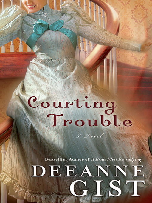Title details for Courting Trouble by Deeanne Gist - Wait list