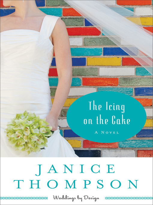 Title details for The Icing on the Cake by Janice Thompson - Available