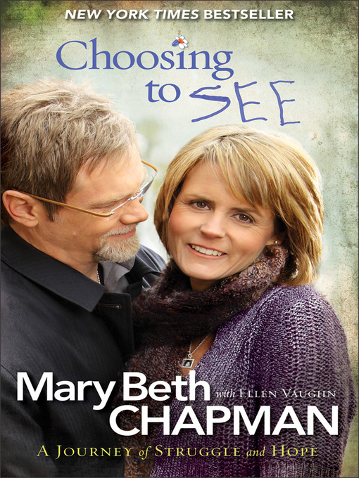 Title details for Choosing to SEE by Mary Beth Chapman - Available