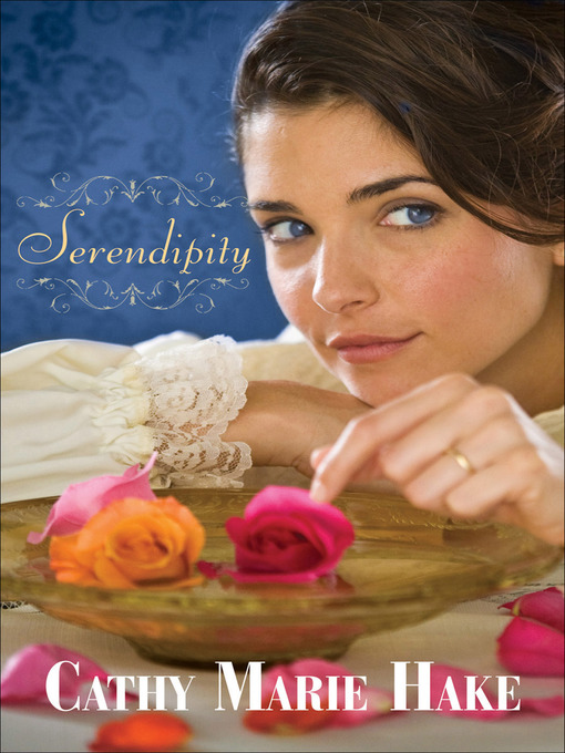 Title details for Serendipity by Cathy Marie Hake - Available