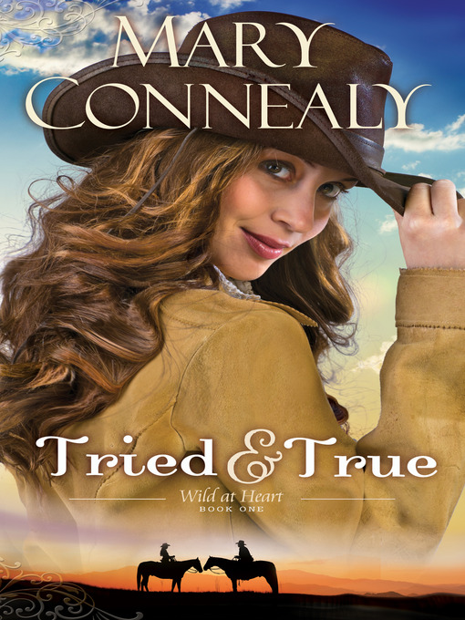 Title details for Tried and True by Mary Connealy - Available