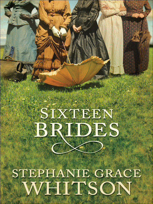 Title details for Sixteen Brides by Stephanie Grace Whitson - Available
