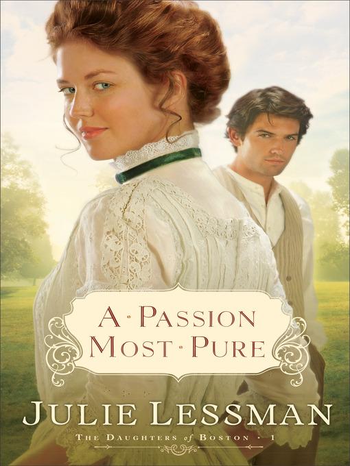 Title details for A Passion Most Pure by Julie Lessman - Wait list