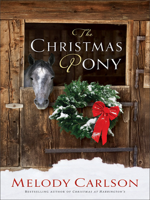 Title details for The Christmas Pony by Melody Carlson - Wait list