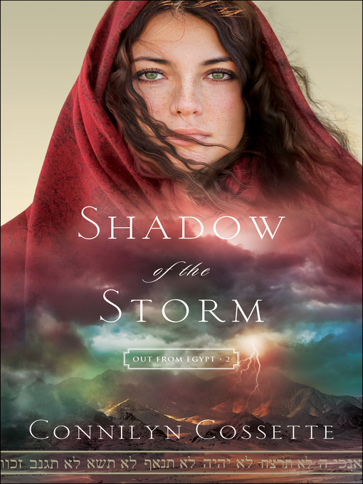 Title details for Shadow of the Storm by Connilyn Cossette - Wait list