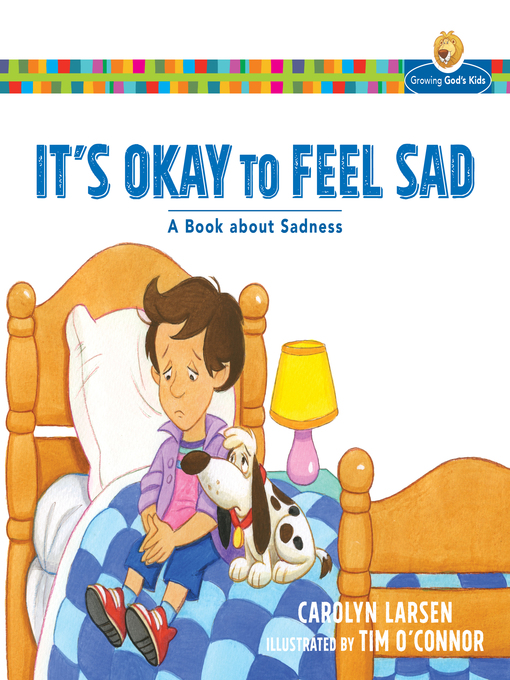 Title details for It's Okay to Feel Sad by Carolyn Larsen - Available