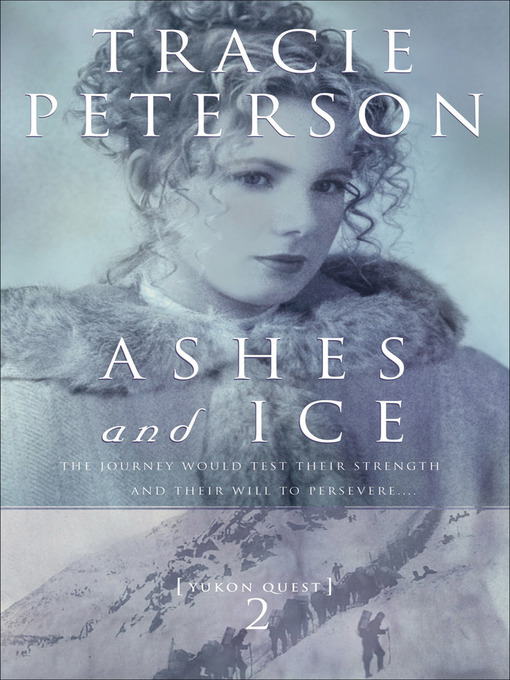 Title details for Ashes and Ice by Tracie Peterson - Wait list