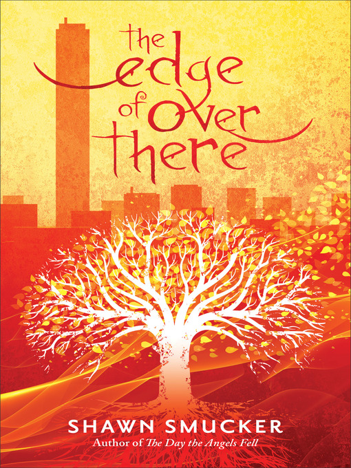 Title details for The Edge of Over There by Shawn Smucker - Wait list