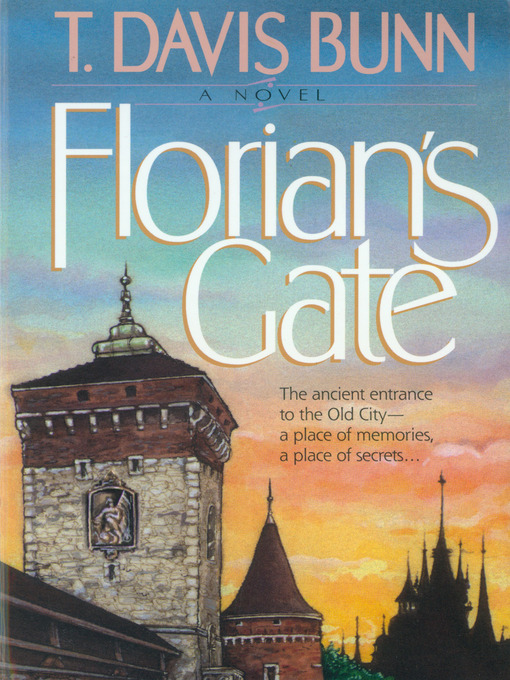Title details for Florian's Gate by T. Davis Bunn - Available