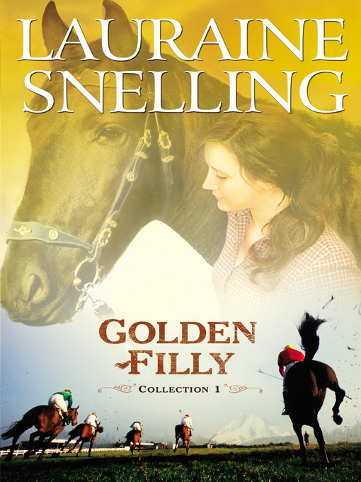 Title details for Golden Filly, Collection 1 by Lauraine Snelling - Available
