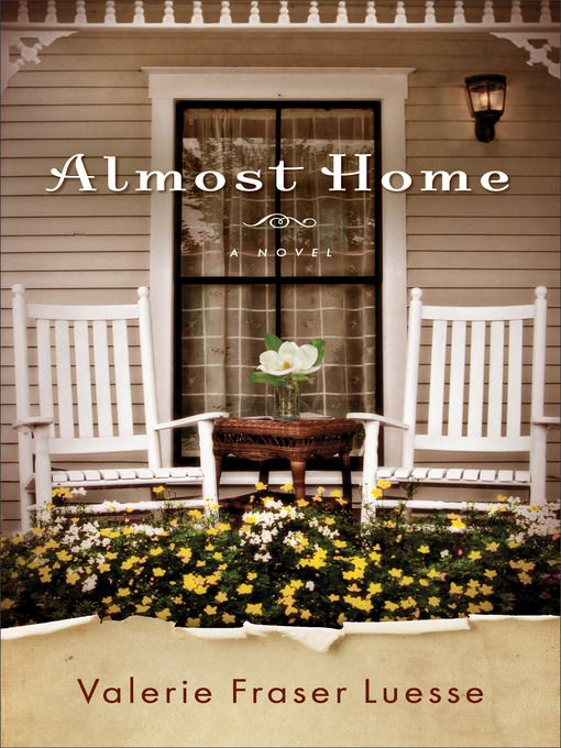Title details for Almost Home by Valerie Fraser Luesse - Available