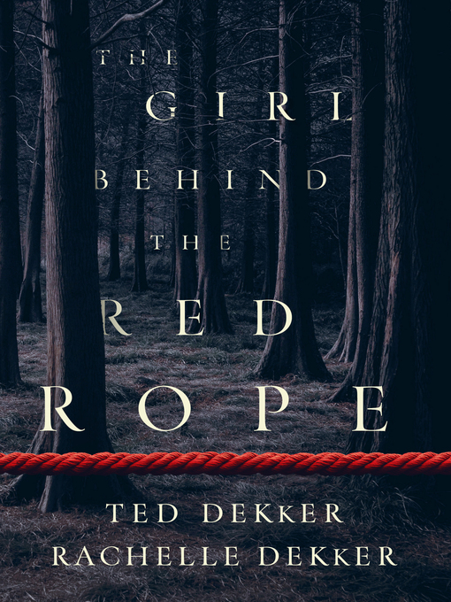 Title details for The Girl behind the Red Rope by Ted Dekker - Wait list