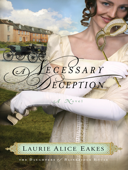 Title details for A Necessary Deception by Laurie Alice Eakes - Available
