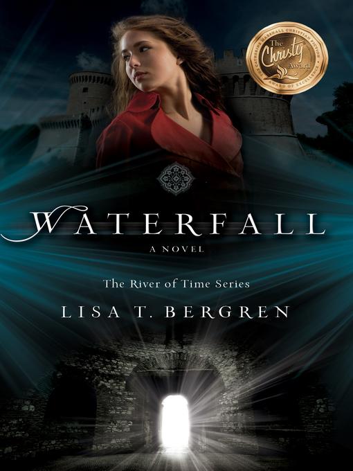 Title details for Waterfall by Lisa T. Bergren - Wait list