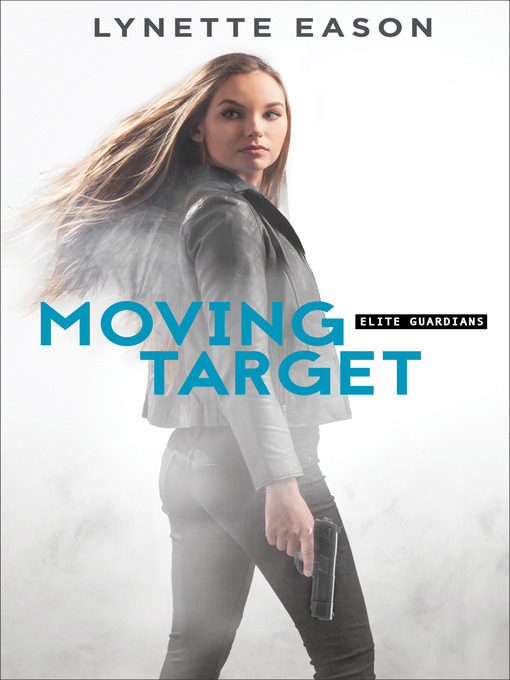 Title details for Moving Target by Lynette Eason - Wait list