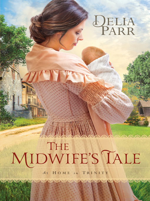 Title details for The Midwife's Tale by Delia Parr - Wait list
