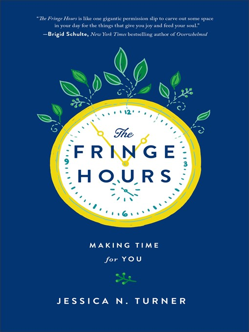 Title details for The Fringe Hours by Jessica N. Turner - Available