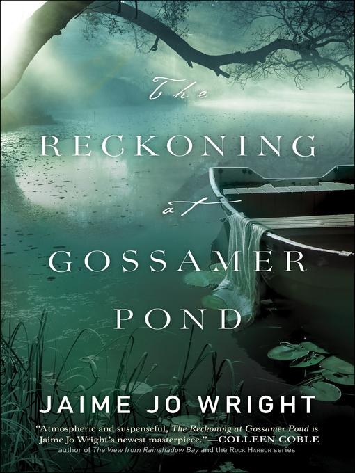 Title details for The Reckoning at Gossamer Pond by Jaime Jo Wright - Wait list