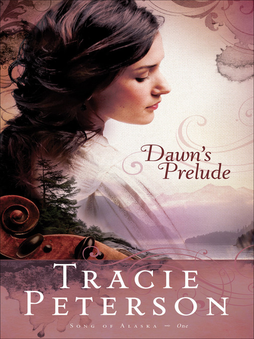 Title details for Dawn's Prelude by Tracie Peterson - Wait list