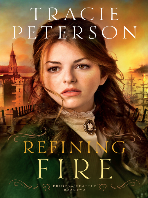 Title details for Refining Fire by Tracie Peterson - Wait list