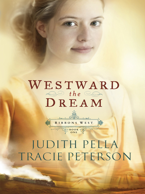 Title details for Westward the Dream by Judith Pella - Available