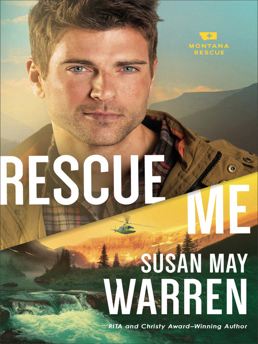 Title details for Rescue Me by Susan May Warren - Wait list