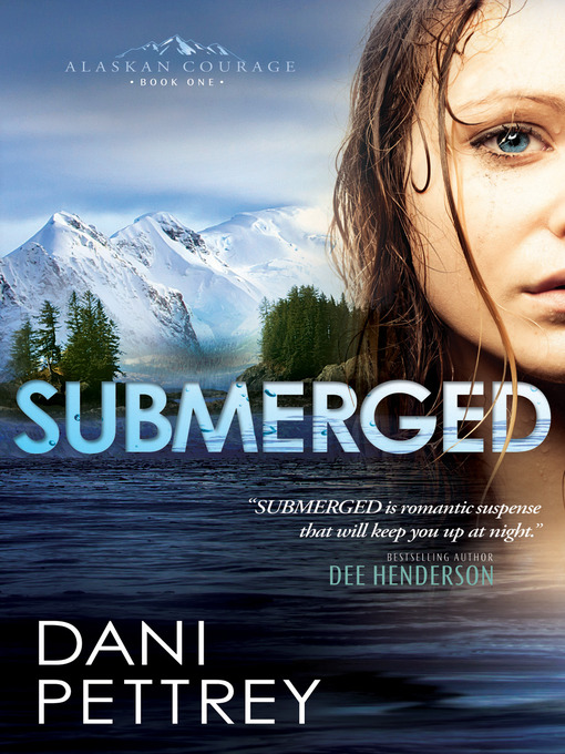 Title details for Submerged by Dani Pettrey - Available