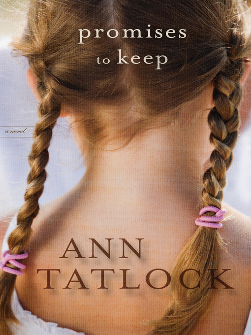 Title details for Promises to Keep by Ann Tatlock - Available