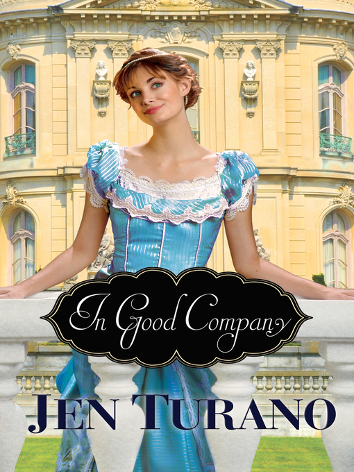 Title details for In Good Company by Jen Turano - Available