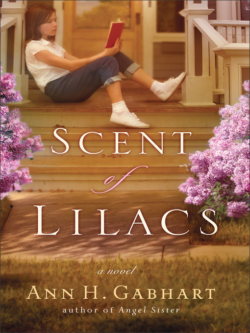 Title details for The Scent of Lilacs by Ann H. Gabhart - Available
