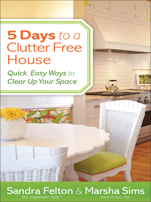 Title details for 5 Days to a Clutter-Free House by Sandra Felton - Wait list