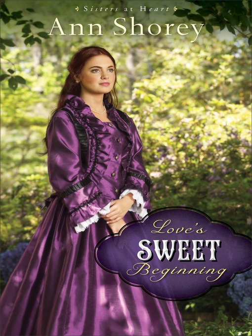 Title details for Love's Sweet Beginning by Ann Shorey - Available