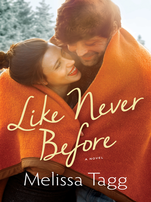 Title details for Like Never Before by Melissa Tagg - Available