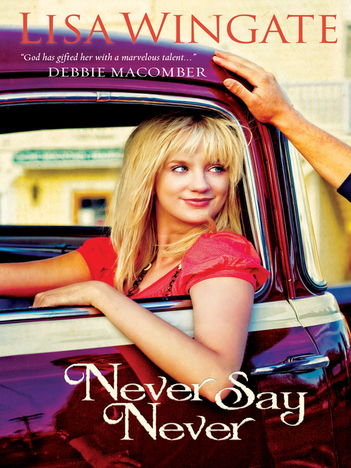 Title details for Never Say Never by Lisa Wingate - Wait list