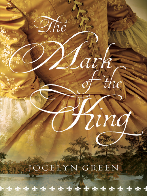 Title details for The Mark of the King by Jocelyn Green - Available