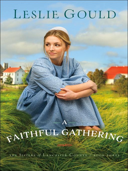 Title details for A Faithful Gathering by Leslie Gould - Wait list